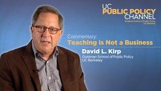 Teaching is Not a Business: David Kirp
