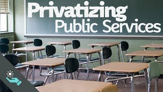 Privatizing Public Services | Prisons and Schools