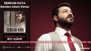 Serkan Kaya - Benden Adam Olmaz ( Official Audio )