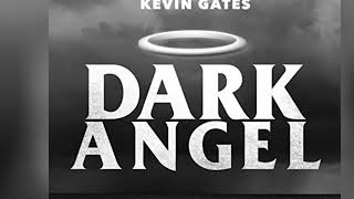Kevin gates ft trae the truth Dark Angel's