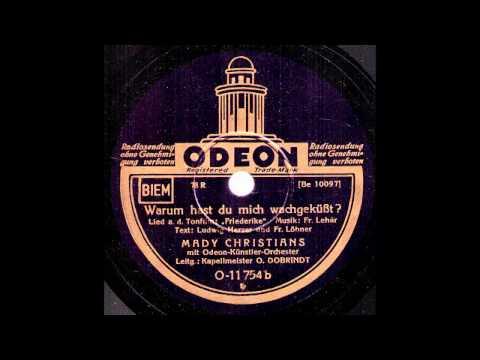 Warum hast du mich wachgeküßt? / Mady Christians mit dem Odeon-Künstler-Orchester