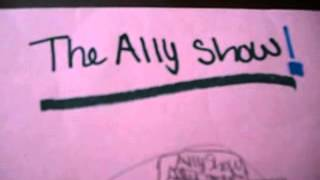 The Ally Show: First Shout Out Video - Part 1