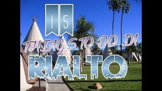 Top 15 Things To Do In Rialto, California