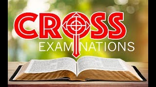 CROSS EXAMINATIONS Ep. 31 PROPHECY!