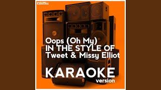 Oops Oh My In The Style Of Tweet Missy Elliot Karaoke Version