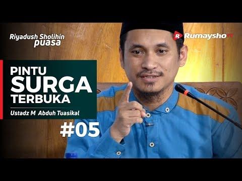 Riyadush Sholihin Puasa (05) : Pintu Surga Terbuka, Ramadhan Tiba - Ustadz M Abduh Tuasikal
