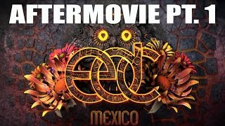 ♫ EDC MEXICO 2015 AFTERMOVIE ❤ PART 1 #EDCMexico