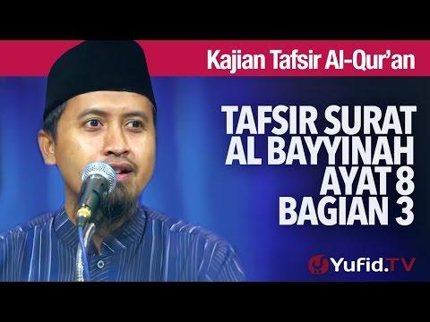 Kajian Tafsir Al Quran: Tafsir Surat Al Bayyinah Ayat 8 Bagian 3 - Ustadz Abdullah Zaen, MA