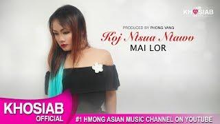Mai Lor - Koj Ntshua Ntawv (Official Lyric Video) [Khosiab Music 2017]
