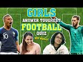 Girls Answer Toughest Football Quiz | FUNNY | 2018 FIFA World Cup Russia