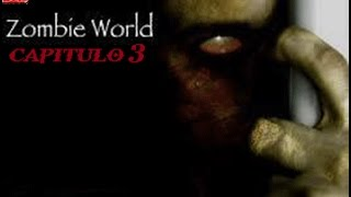 Zombie World Capitulo 3.