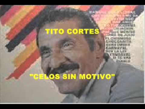 Tito Cortes   Celos sin motivo   Colección Lujomar