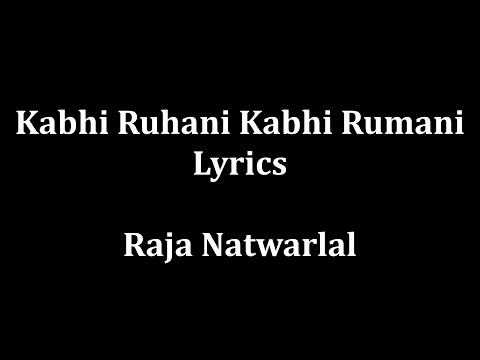 download lagu Kabhi Ruhani Kabhi Rumani Lyrics Raja Natwarlal gratis