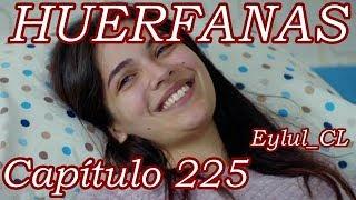 Huérfanas Capítulo 225 Español HD