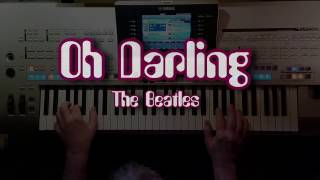 Oh Darling - The Beatles, Instrumental-Cover, gespielt mit Titelbezogenem Style auf Tyros 4