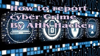 How To Report Cyber Crime