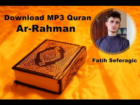 [Download MP3 Quran] - 055 Ar-Rahman by FATIH SEFERAGIC