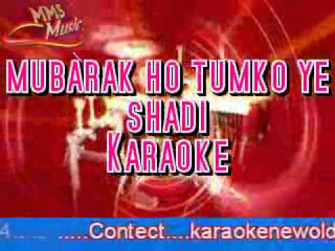 Mubarak Ho Tumko Ye Shadi Karaoke video
