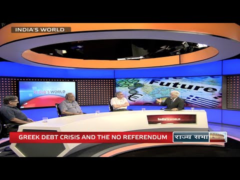 India's World - Greek Debt Crises and the 'No' referendum vote