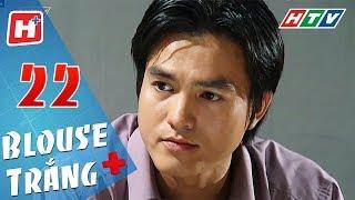Blouse Trắng - Tập 22 | HTV Phim Tình Cảm Việt Nam Hay Nhất 2018