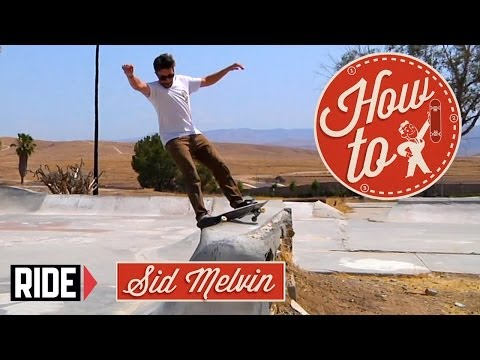 How-To Skateboarding: Hurricane Fakie with Sid Melvin