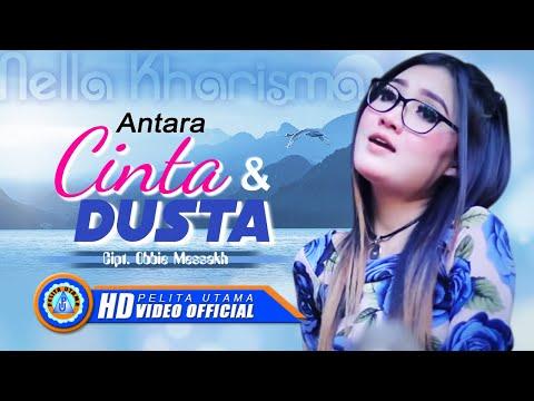Nella Kharisma - ANTARA CINTA DAN DUSTA ( Official Music Video ) [HD]