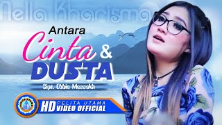 Nella Kharisma - Antara Dusta dan Cinta (Official Music Video)