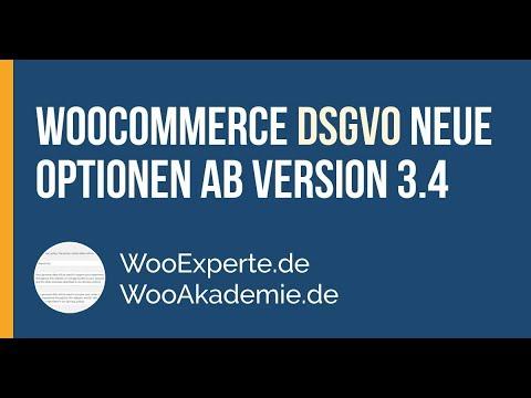 WooCommerce DSGVO Neue Funktionen durch Update 3.4