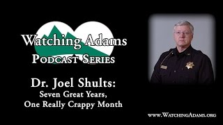 Watching Adams Podcast - Joel Shults: Seven Great Years, One Really Crappy Month