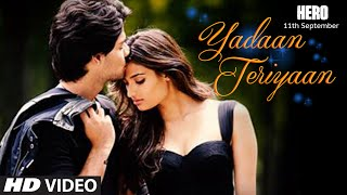 Yadaan Teriyaan VIDEO Song - Rahat Fateh Ali Khan | Hero | Sooraj, Athiya | T-Series
