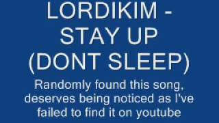 Watch Lordikim Stay Up dont Sleep video