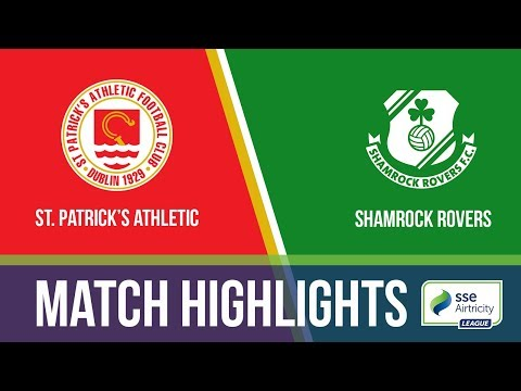 HIGHLIGHTS: St. Patrick's Athletic 2-0 Shamrock Rovers
