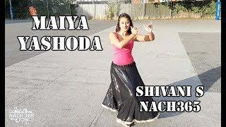 NACH365  MAIYA YASHODA DANCE COVER  HUM SATH SATH