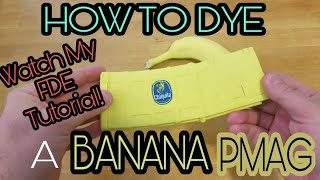 Dyeing a Sand PMAG BANANA Yellow