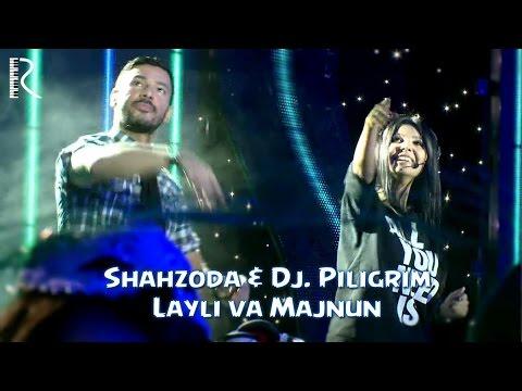 Shahzoda & Dj Piligrim - Layli va Majnun