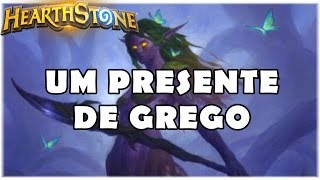 HEARTHSTONE - UM PRESENTE DE GREGO! (LIVRE MILL DRUID)