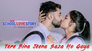 Tere Bina Jeena Saza Ho Gaya | School Love Story | Latest Punjabi Song 2019 | School Crush |
