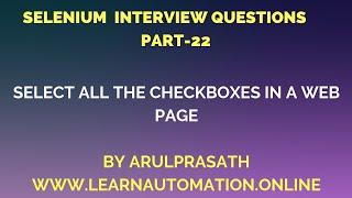 Selenium Interview Questions | PART-22 | How to select all the checkboxes in a web page