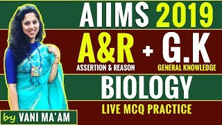 AIIMS 2019 | Biology - Assertion and Reasoning + GK | By Vani Ma'am