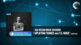 Raz Nitzan Music Sessions - Uplifting Trance with F.G. Noise (Chapter 2) **FREE DOWNLOAD**