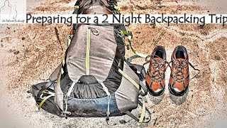 Preparing for a Two Night Backpacking Trip.