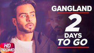 Gangland | Mankirt Aulakh Feat Deep Kahlon | Promo 2 Day To Go