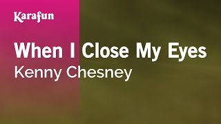 Watch Kenny Chesney When I Close My Eyes video