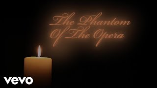 The Phantom Of The Opera (Official Lyric Video)