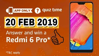 Amazon Quiz Today Answers | Win Redmi 6 Pro | 20 February 2019
