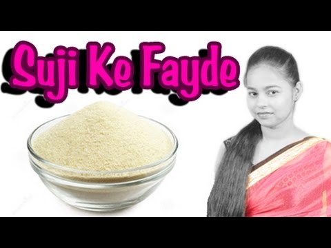 सूजी के फायदे -Benefits Of Suji - semolina health benefit