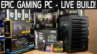 Epic $3500 Gaming PC Build - LIVE!