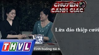THVL | Chuyện cảnh giác: Lừa đảo thiệp cưới