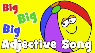 Big, Big, Big | Adjectives Song for Kids