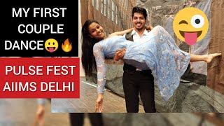 My FIRST COUPLE DANCE at AIIMS DELHI|PULSE|